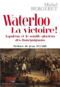 Waterloo, la victoire !