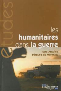Les humanitaires dans la guerre