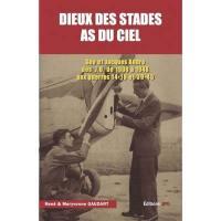 Dieux des stades, as du ciel : Géo et Jacques André : des JO de 1908 à 1948 aux guerres 14-18 et 39-45