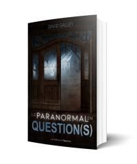 Le paranormal en question(s)