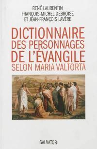 Dictionnaire des personnages de l'Evangile selon Maria Valtorta