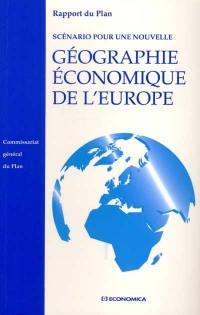 Scénario pour une nouvelle géographie économique de l'Europe
