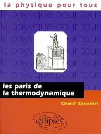 Les paris de la thermodynamique