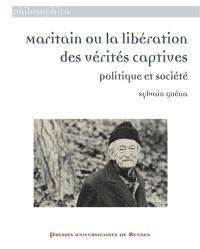 Maritain ou La libération des vérités captives