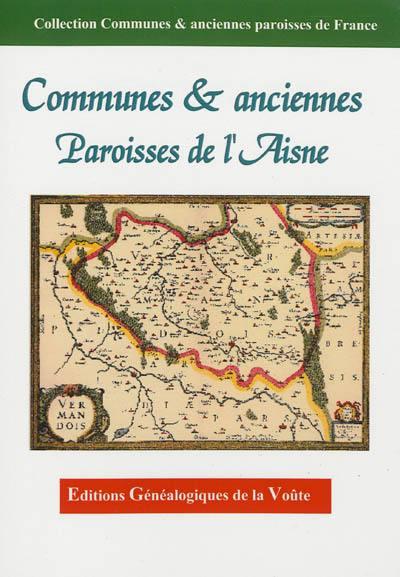 Communes & anciennes paroisses de l'Aisne