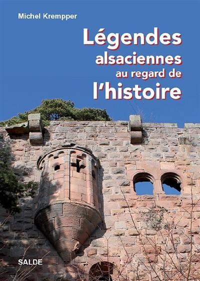 Légendes alsaciennes au regard de l'histoire