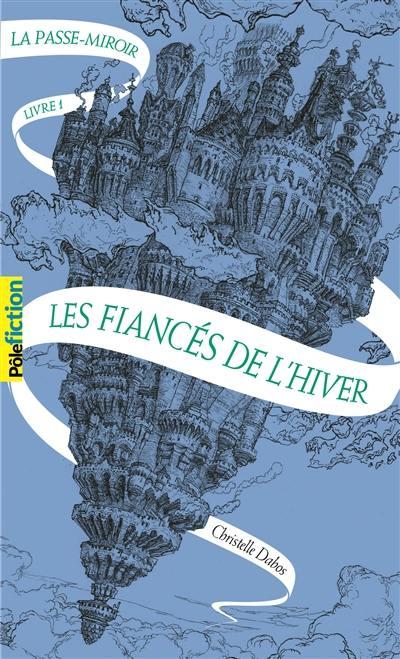 La passe-miroir, Les fiancés de l'hiver, Vol. 1