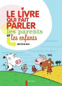 Le livre qui fait parler les parents et les enfants de 3 à 6 ans