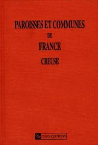 Paroisses et communes de France. Volume 23, Creuse