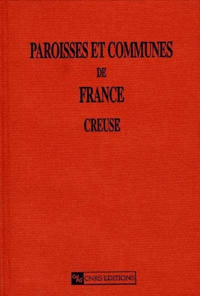 Paroisses et communes de France. Volume 23, Creuse
