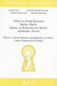 Villon, Le grand testament ; Racine, Phèdre ; Balzac, La recherche de l'absolu ; Apollinaire, Alcools
