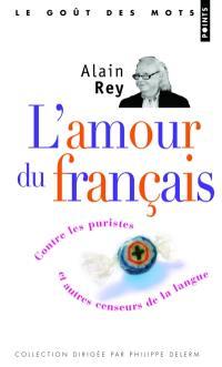 L'amour du français : contre les puristes et autres censeurs de la langue