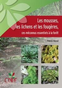 Les mousses, les lichens et les fougères