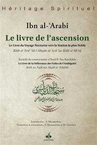 Le livre de l'ascension = Al-Isrâ Ilâ al-Maqâm al-Asrâ aw Kitâb al-Miʻrâj