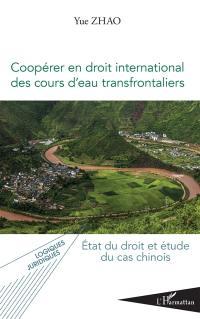 Coopérer en droit international des cours d'eau transfrontaliers