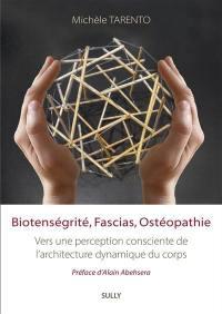 Biotenségrité, fascias, ostéopathie