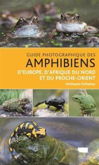Guide photographique des amphibiens d'Europe, d'Afrique du Nord et du Proche-Orient