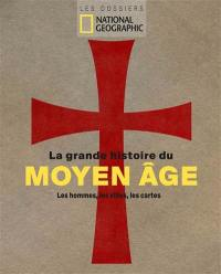 La grande histoire du Moyen Age