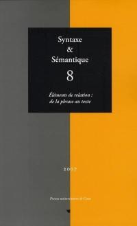 Syntaxe et sémantique. n° 8, Eléments de relation