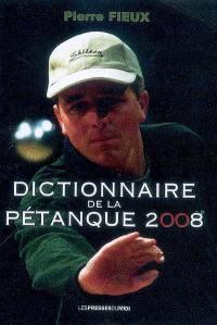 Dictionnaire de la pétanque 2008