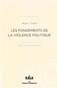 Les fondements de la violence politique