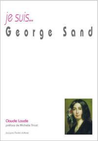Je suis... George Sand