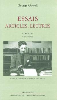 Essais, articles, lettres. Vol. 3. 1943-1945