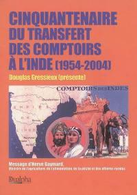 Cinquantenaire du transfert des Comptoirs à l'Inde (1954-2004)