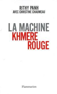 La machine khmère rouge