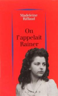 On l'appelait Rainer (1939-1945)