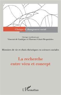 Histoires de vies et choix théoriques en sciences sociales, La recherche entre vécu et concept