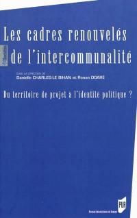 Les cadres renouvelés de l'intercommunalité