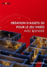 Création d'assets 3D pour le jeu vidéo avec Blender