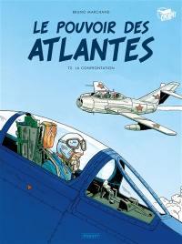 Le pouvoir des Atlantes. Volume 2, L'affrontement