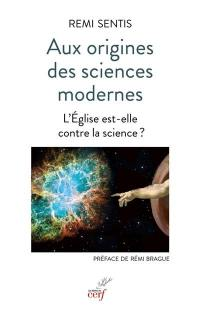 Aux origines des sciences modernes