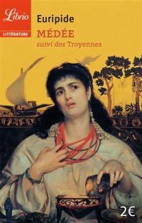 Médée; Suivi de Les Troyennes