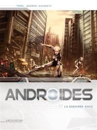 Androïdes. Volume 7, La dernière ange