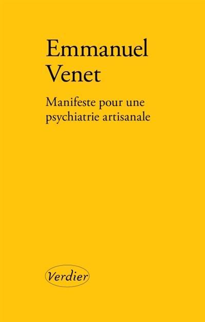 Manifeste pour une psychiatrie artisanale