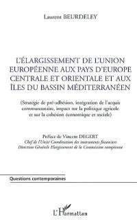 L'élargissement de l'Union européenne aux pays d'Europe centrale et orientale et aux îles du bassin méditerranéen