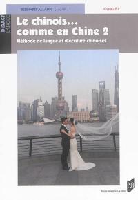 Le chinois... comme en Chine. Volume 2, Niveau B1