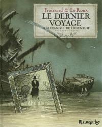 Le dernier voyage d'Alexandre de Humboldt. Volume 1,