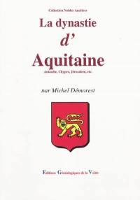 La dynastie d'Aquitaine