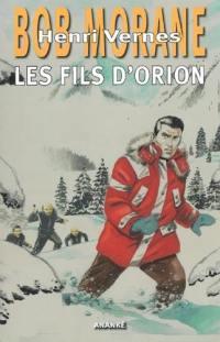 Bob Morane, Les fils d'Orion