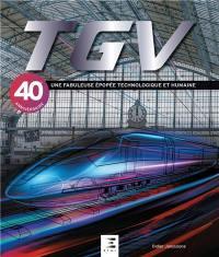 TGV : une fabuleuse épopée technologique et humaine : 40e anniversaire