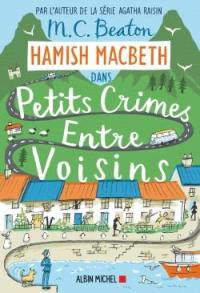 Hamish MacBeth. Volume 9, Petits crimes entre voisins
