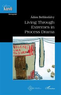 Living through extremes in process drama