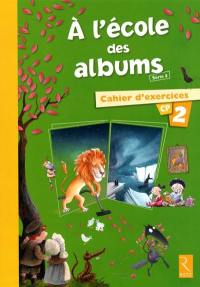A l'école des albums CP : série 2 : cahiers d'exercices 2