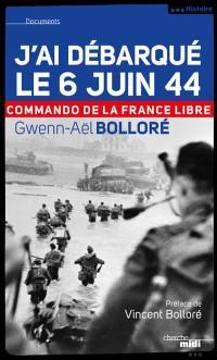 J'ai débarqué le 6 juin 1944