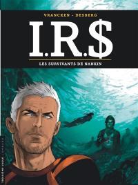 IRS. Volume 14, Les survivants de Nankin