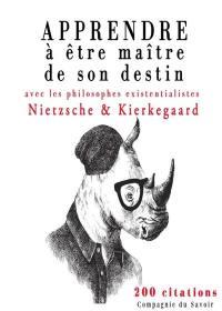 Apprendre à être maître de son destin avec les philosophes existentialistes Nietzsche & Kierkegaard
